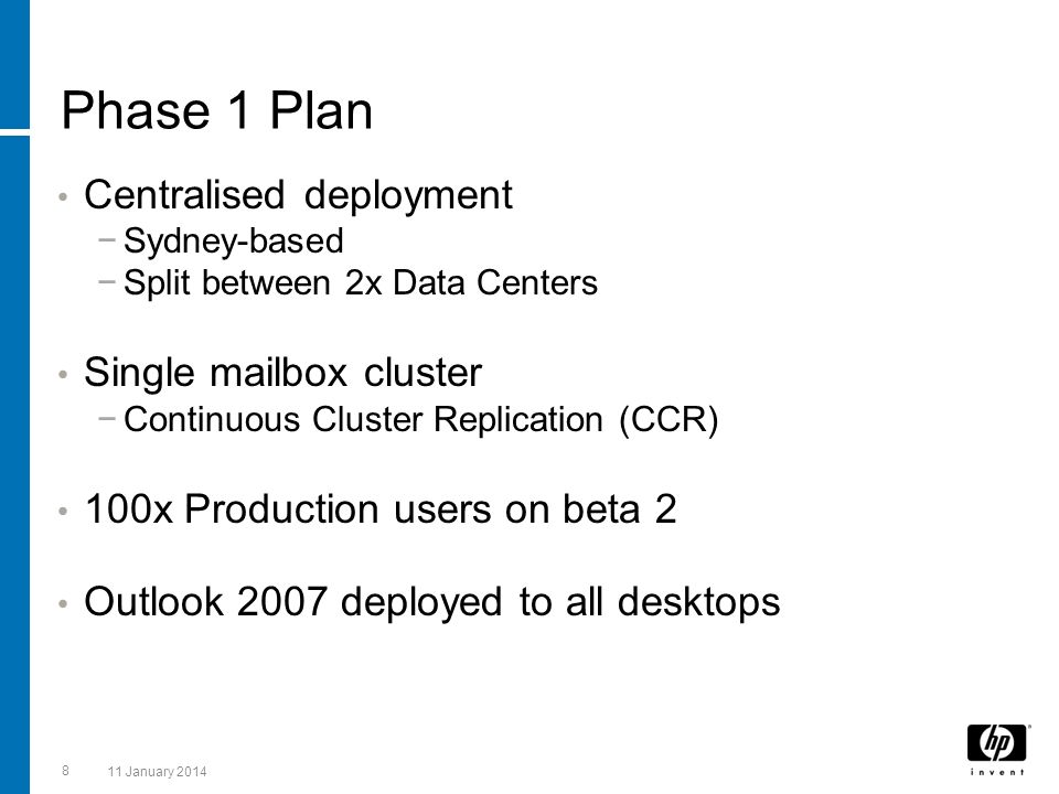 Phase 1 Plan Centralised deployment Single mailbox cluster