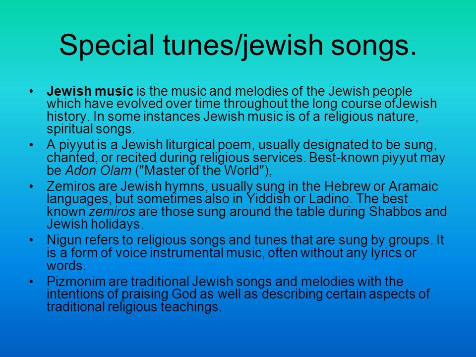 Special tunes/jewish songs.