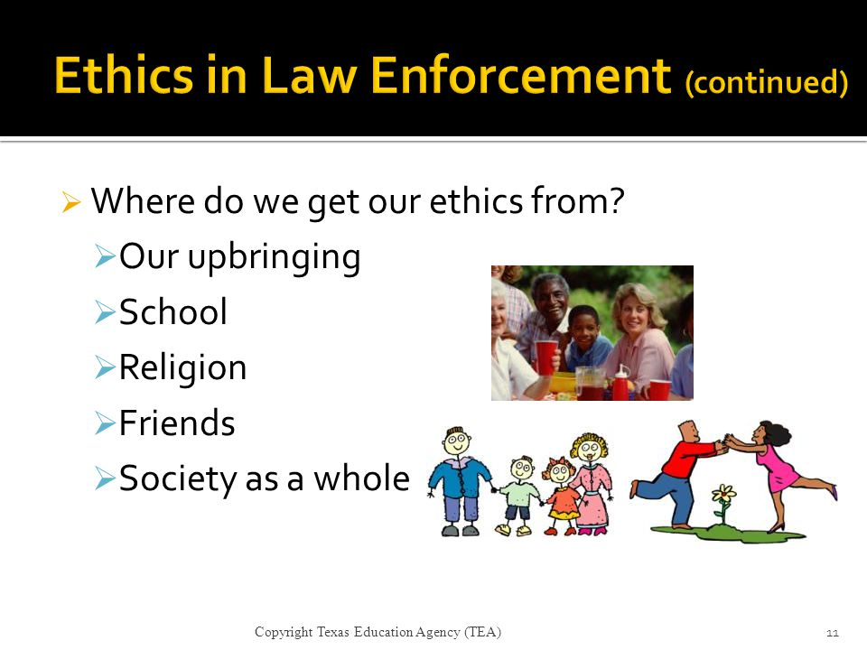 Ethics in Law Enforcement (continued)