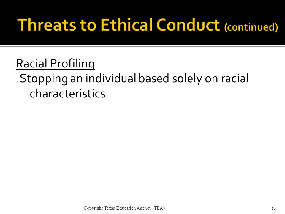 Threats to Ethical Conduct (continued)