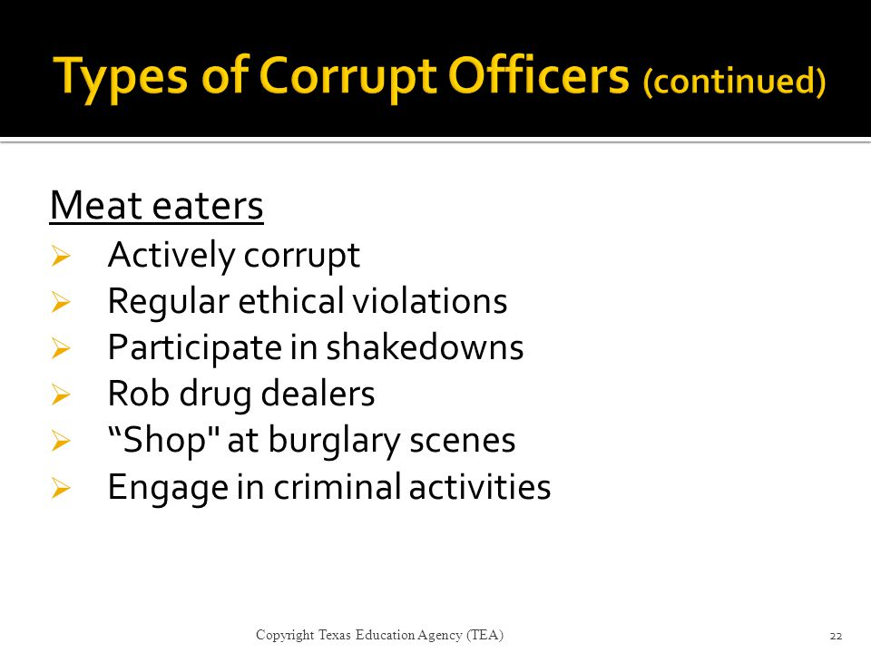 Types of Corrupt Officers (continued)