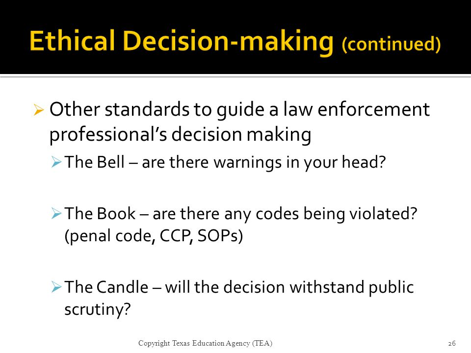 Ethical Decision-making (continued)