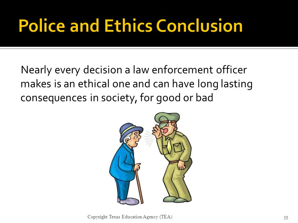 Police and Ethics Conclusion