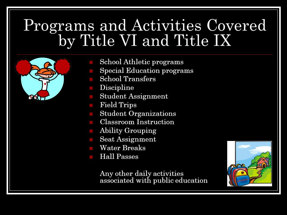 Programs and Activities Covered by Title VI and Title IX