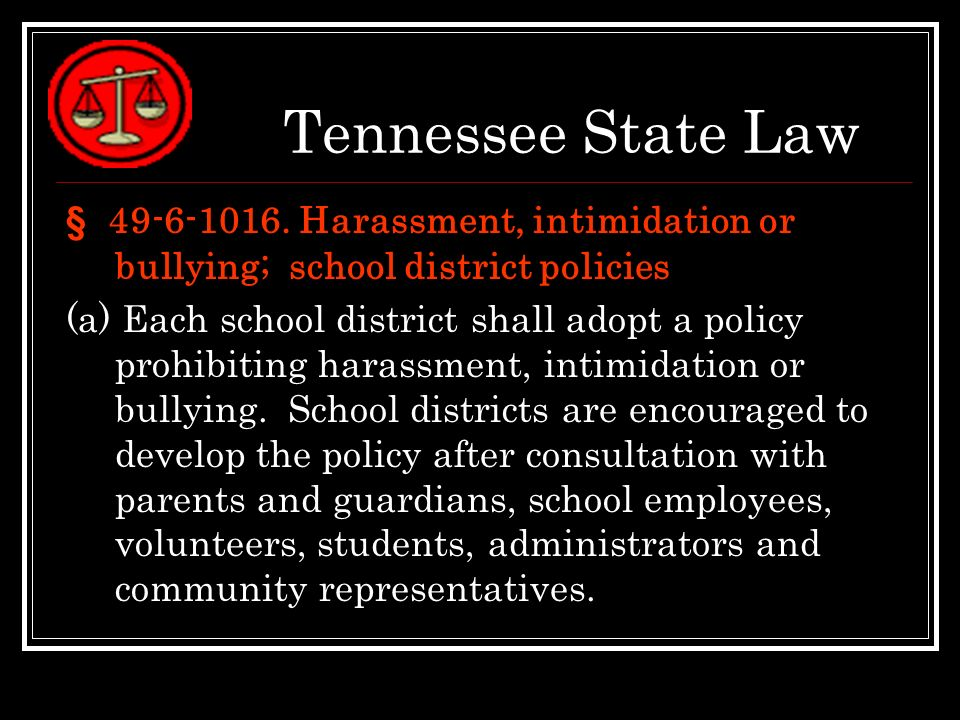 Tennessee State Law § 49-6-1016. Harassment, intimidation or bullying; school district policies.