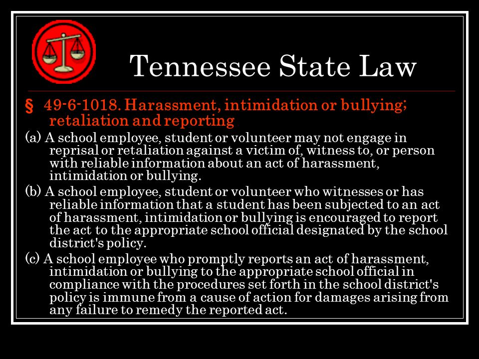Tennessee State Law § 49-6-1018. Harassment, intimidation or bullying; retaliation and reporting.