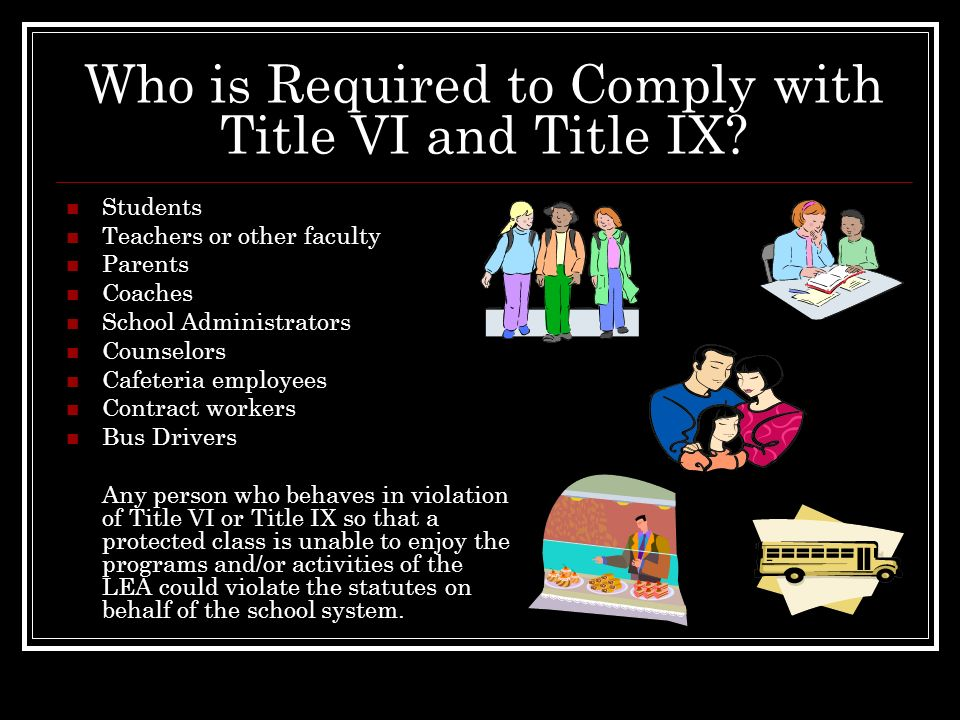 Who is Required to Comply with Title VI and Title IX