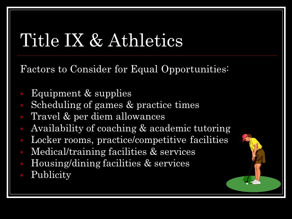 Title IX & Athletics Factors to Consider for Equal Opportunities: