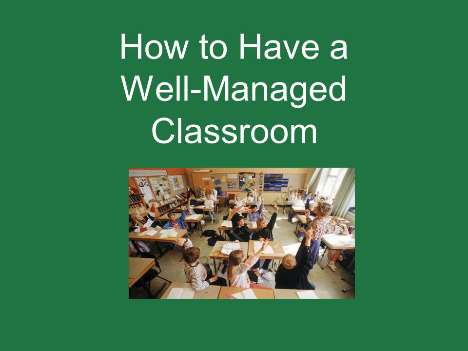 How to Have a Well-Managed Classroom