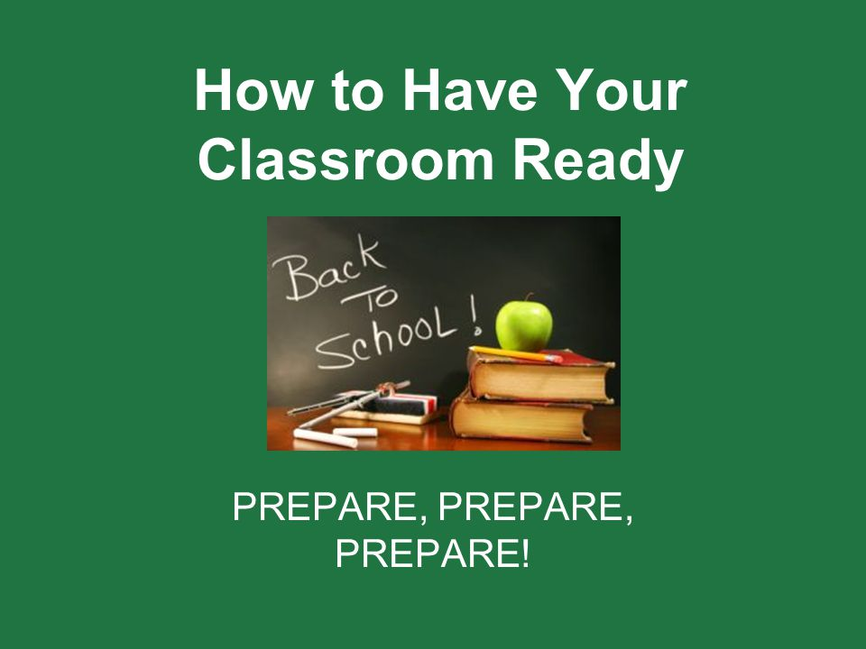 How to Have Your Classroom Ready