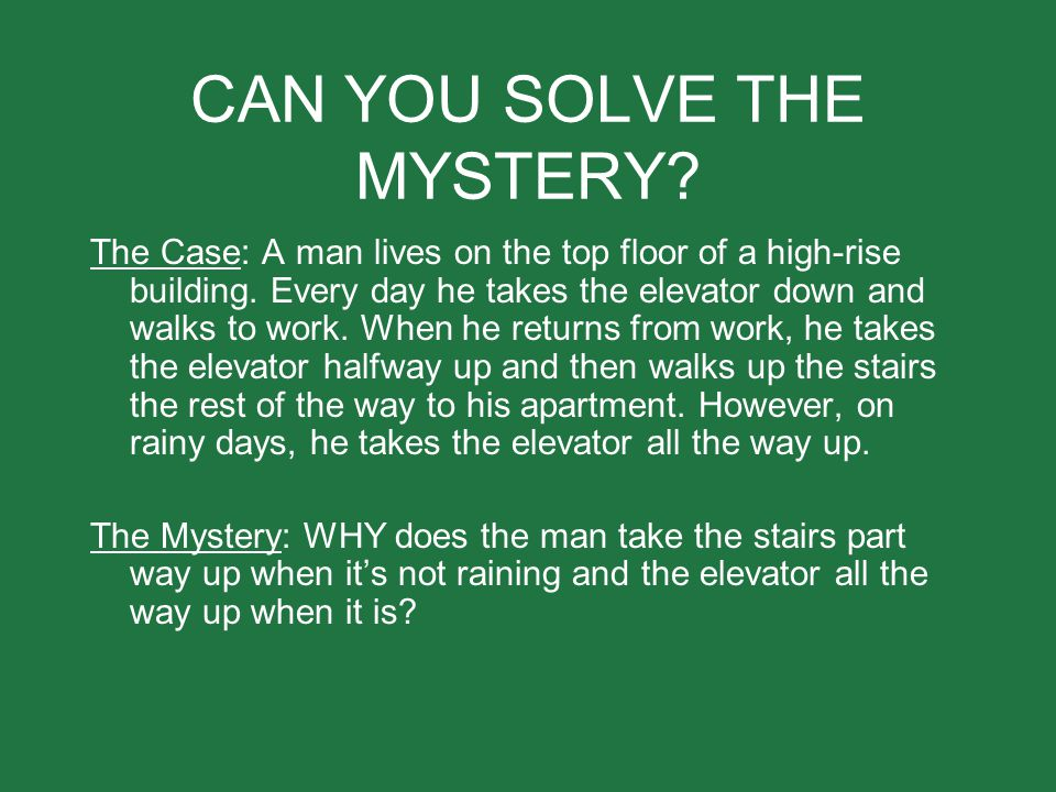 CAN YOU SOLVE THE MYSTERY