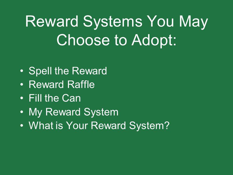 Reward Systems You May Choose to Adopt: