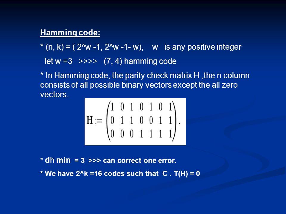 * (n, k) = ( 2^w -1, 2^w -1- w), w is any positive integer