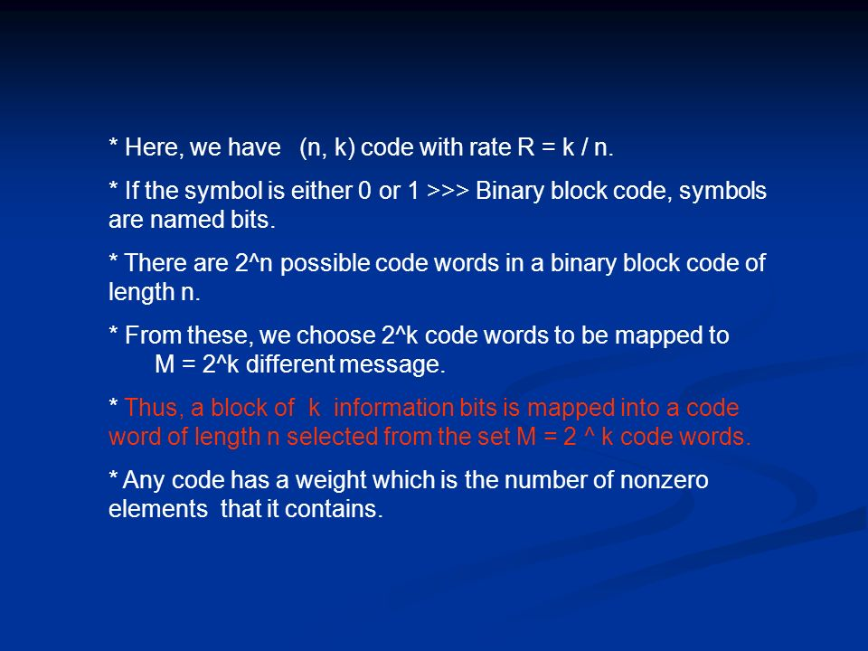 * Here, we have (n, k) code with rate R = k / n.