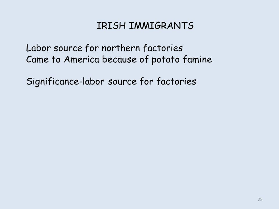 IRISH IMMIGRANTS Labor source for northern factories.