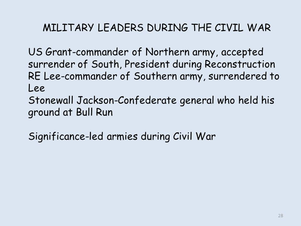 MILITARY LEADERS DURING THE CIVIL WAR