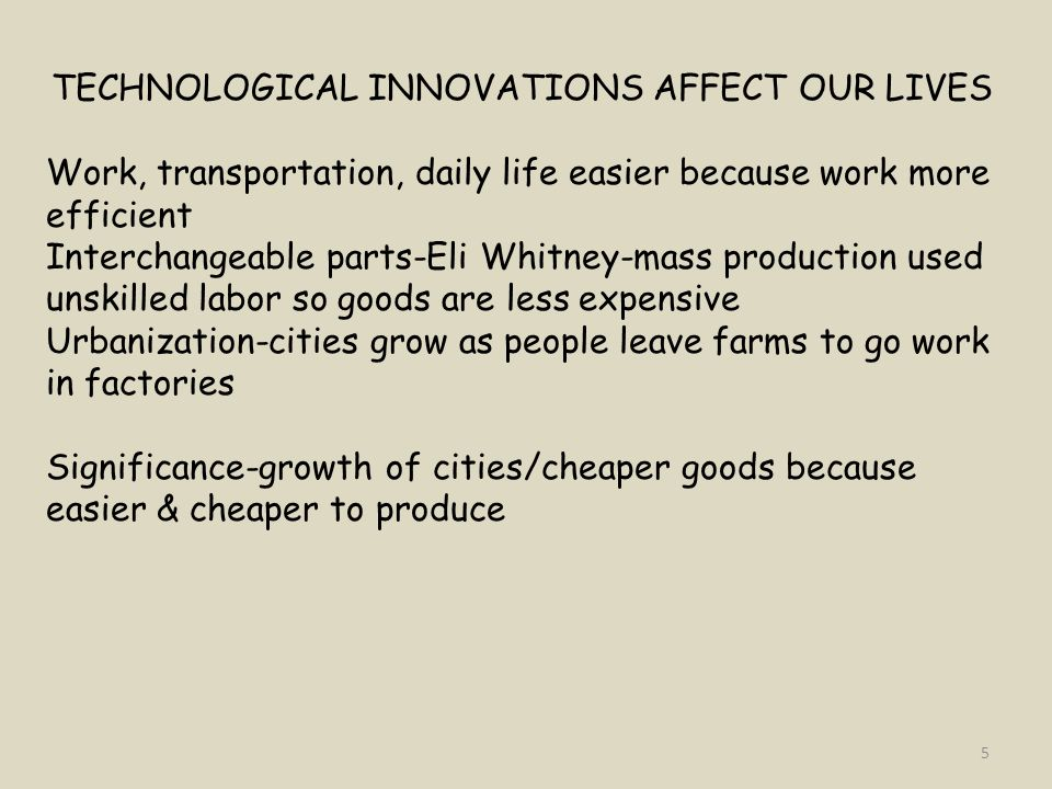 TECHNOLOGICAL INNOVATIONS AFFECT OUR LIVES