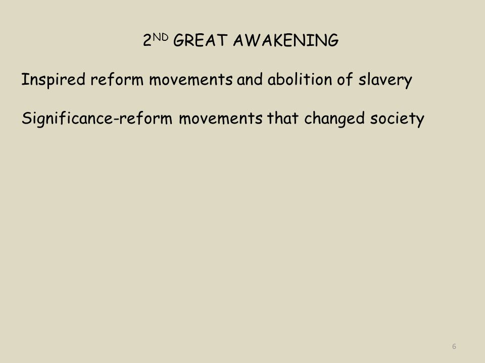 2ND GREAT AWAKENING Inspired reform movements and abolition of slavery.