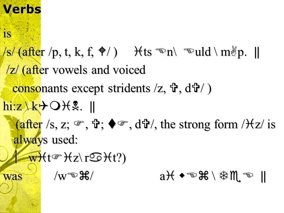 /s/ (after /p, t, k, f, / ) ts n\ uld \ mp. ‖