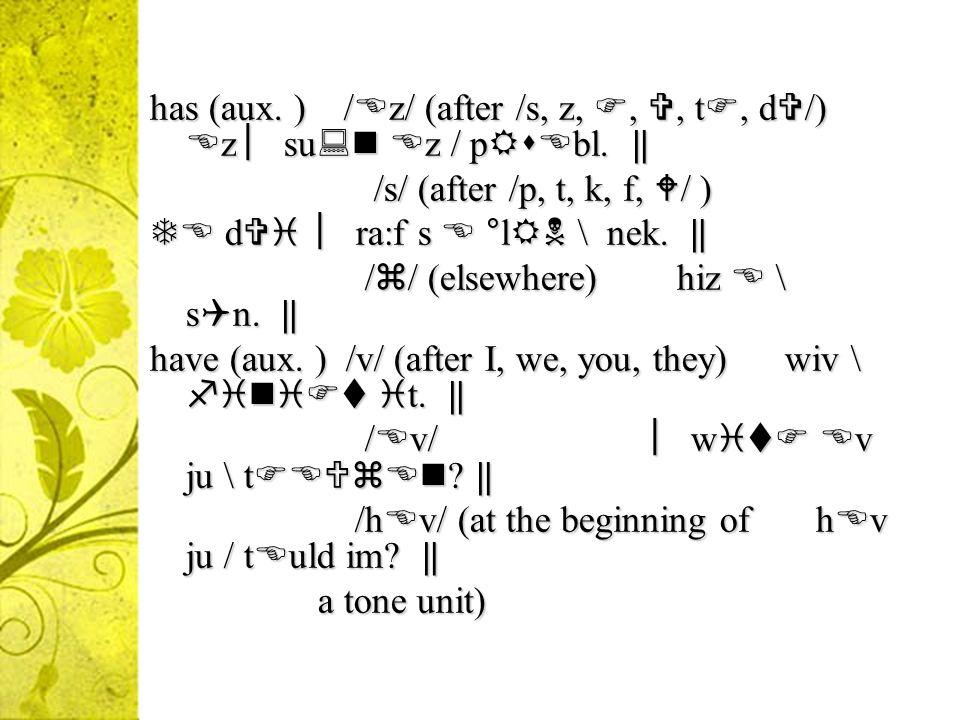 has (aux. ) /z/ (after /s, z, , , t, d/) z ︳su z / pbl. ‖