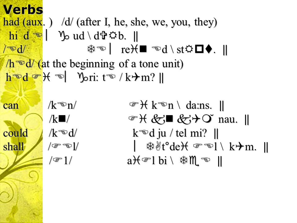 Verbs had (aux. ) /d/ (after I, he, she, we, you, they)