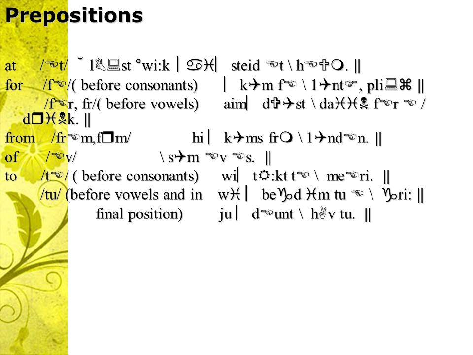 Prepositions at /t/ ﬞ lst °wi:k︱︳steid t \ h. ‖