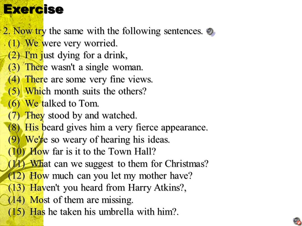 Exercise 2. Now try the same with the following sentences.