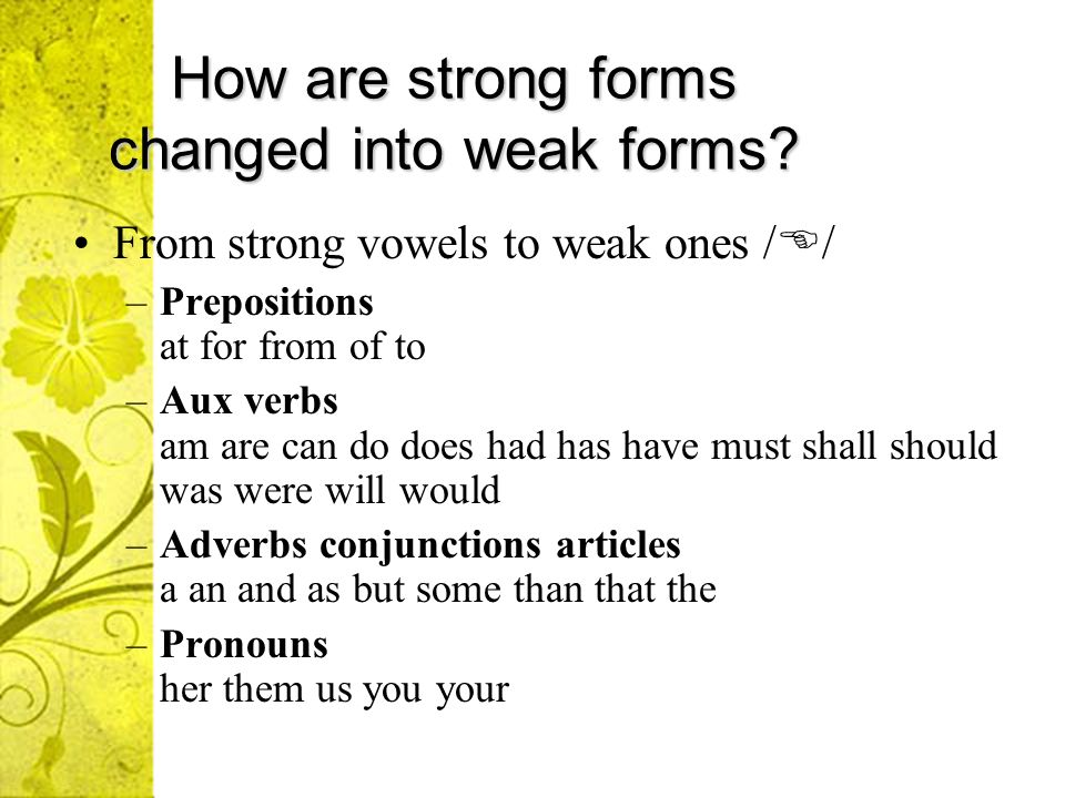 How are strong forms changed into weak forms