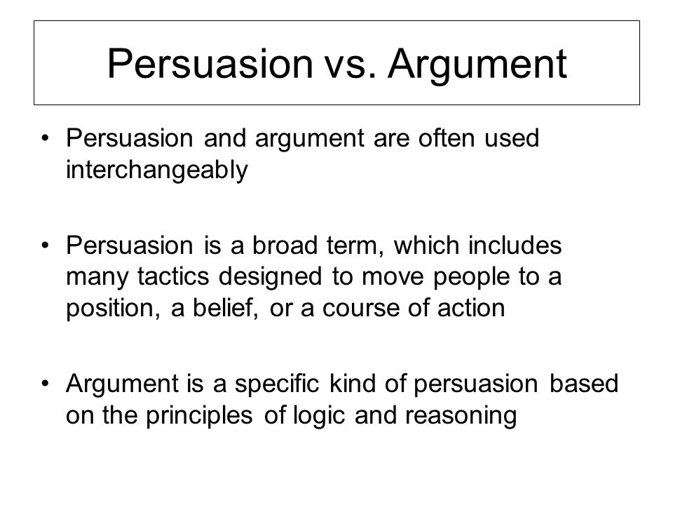 Persuasion vs. Argument