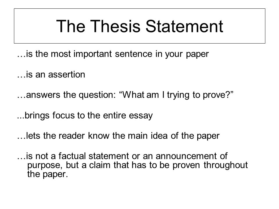 The Thesis Statement …is the most important sentence in your paper