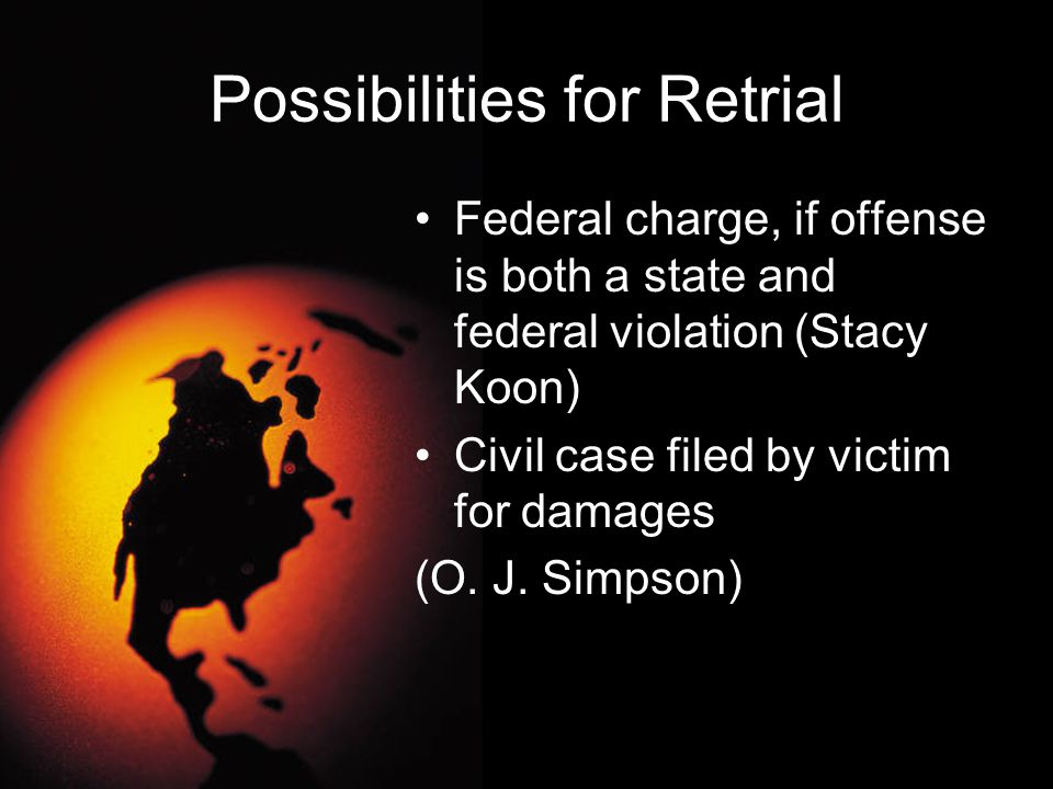 Possibilities for Retrial