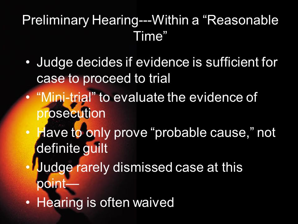 Preliminary Hearing---Within a Reasonable Time