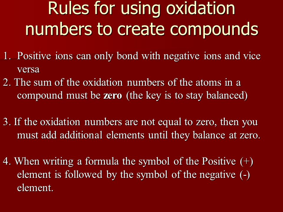Rules for using oxidation numbers to create compounds