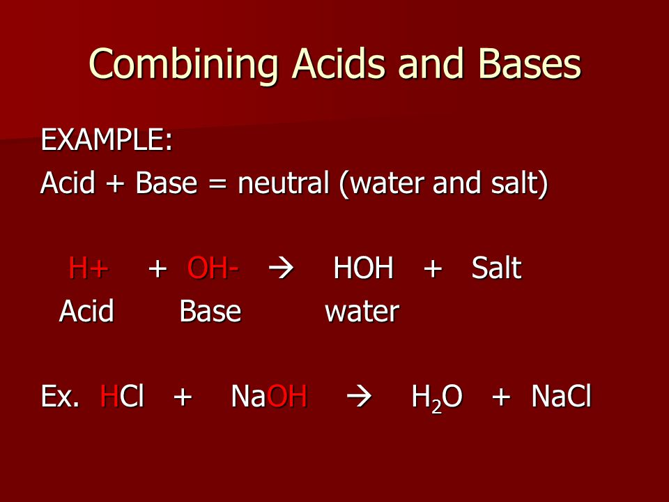 Combining Acids and Bases