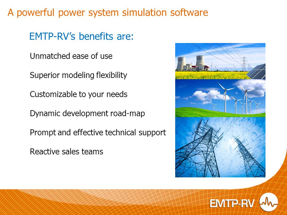 EMTP-RV's benefits are: