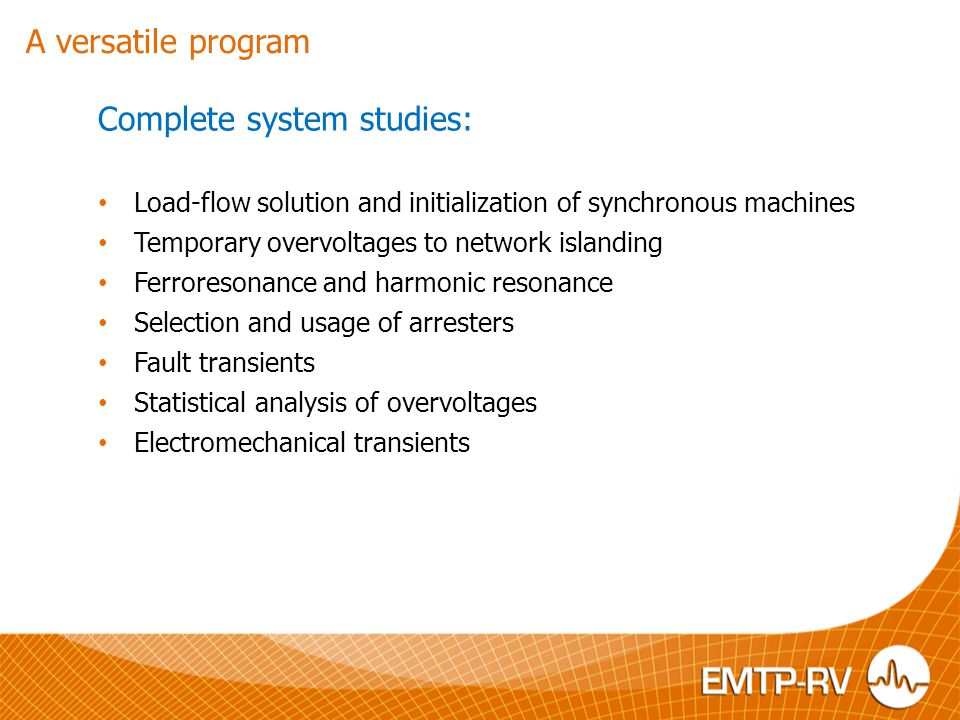 Complete system studies: