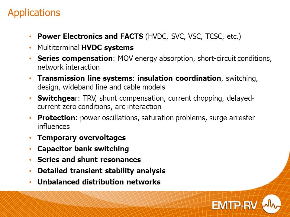Applications Power Electronics and FACTS (HVDC, SVC, VSC, TCSC, etc.)