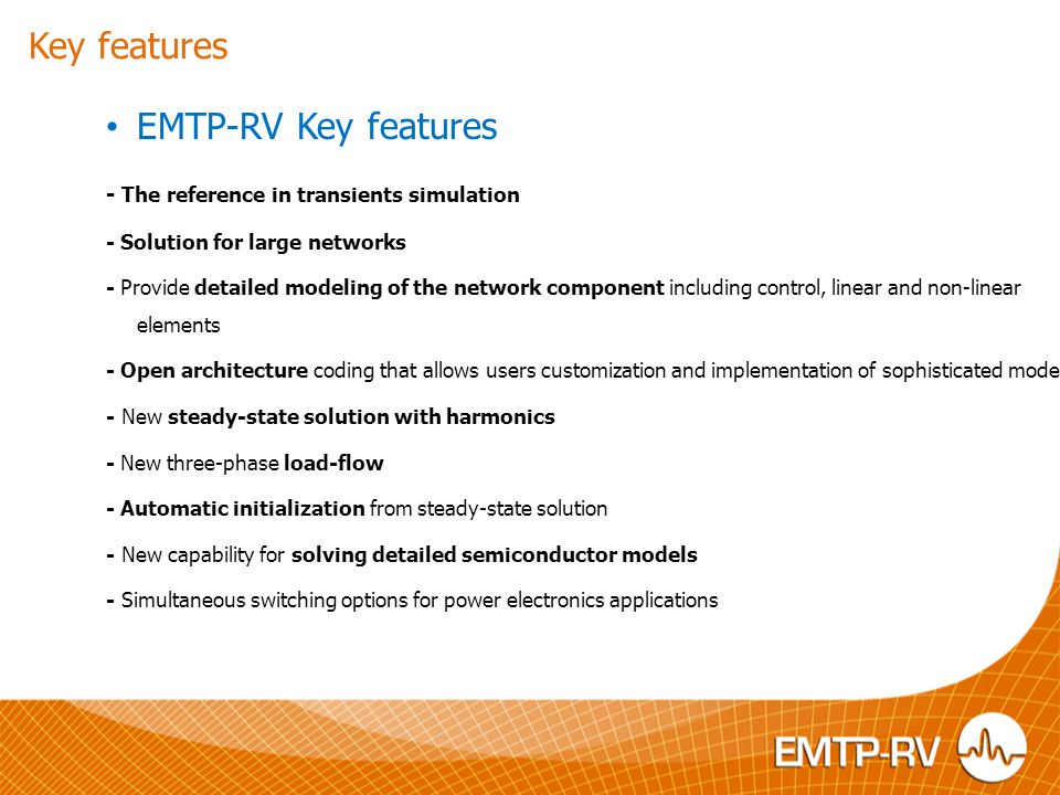 Key features EMTP-RV Key features