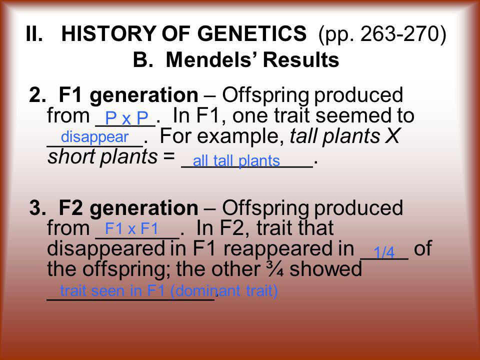 II. HISTORY OF GENETICS (pp. 263-270) B. Mendels' Results