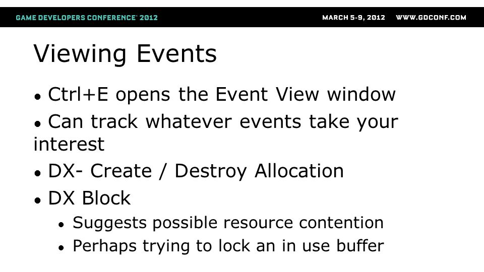 Viewing Events Ctrl+E opens the Event View window