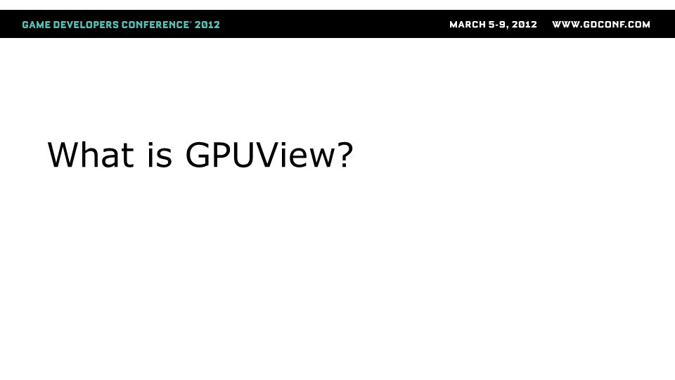 What is GPUView