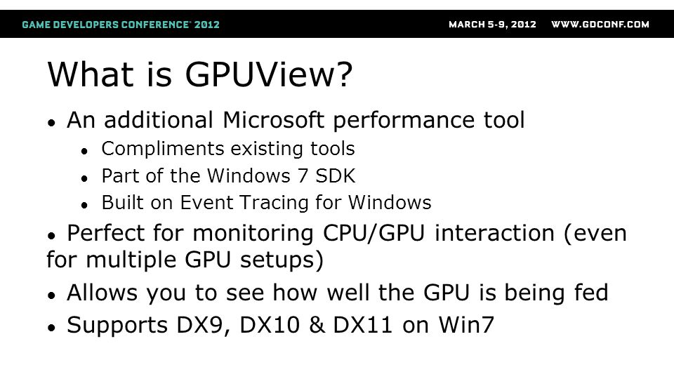 What is GPUView An additional Microsoft performance tool