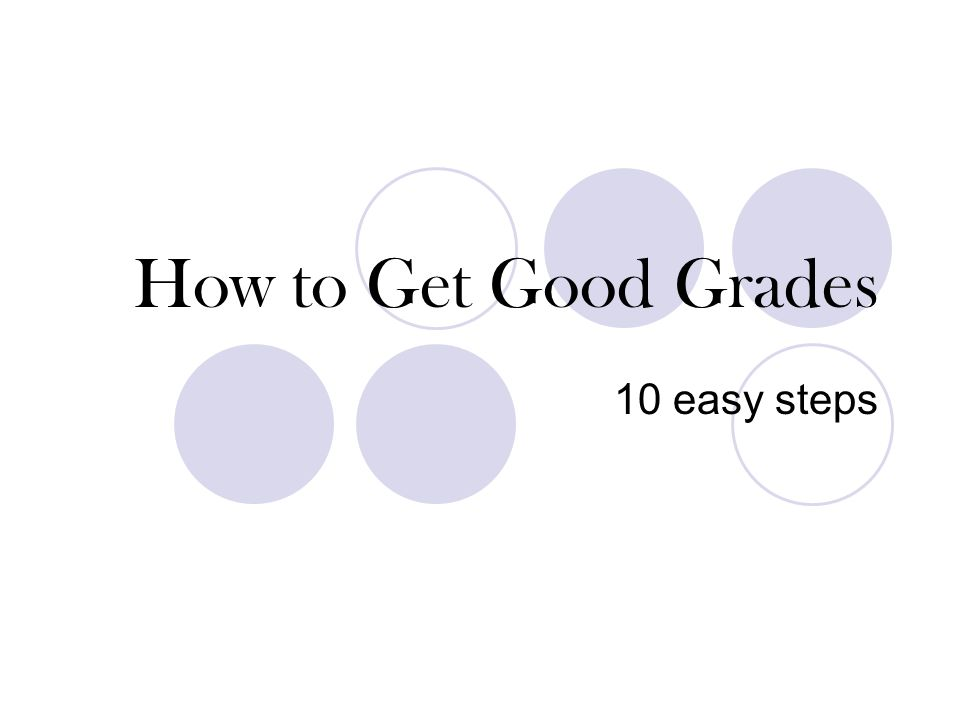 How to Get Good Grades 10 easy steps