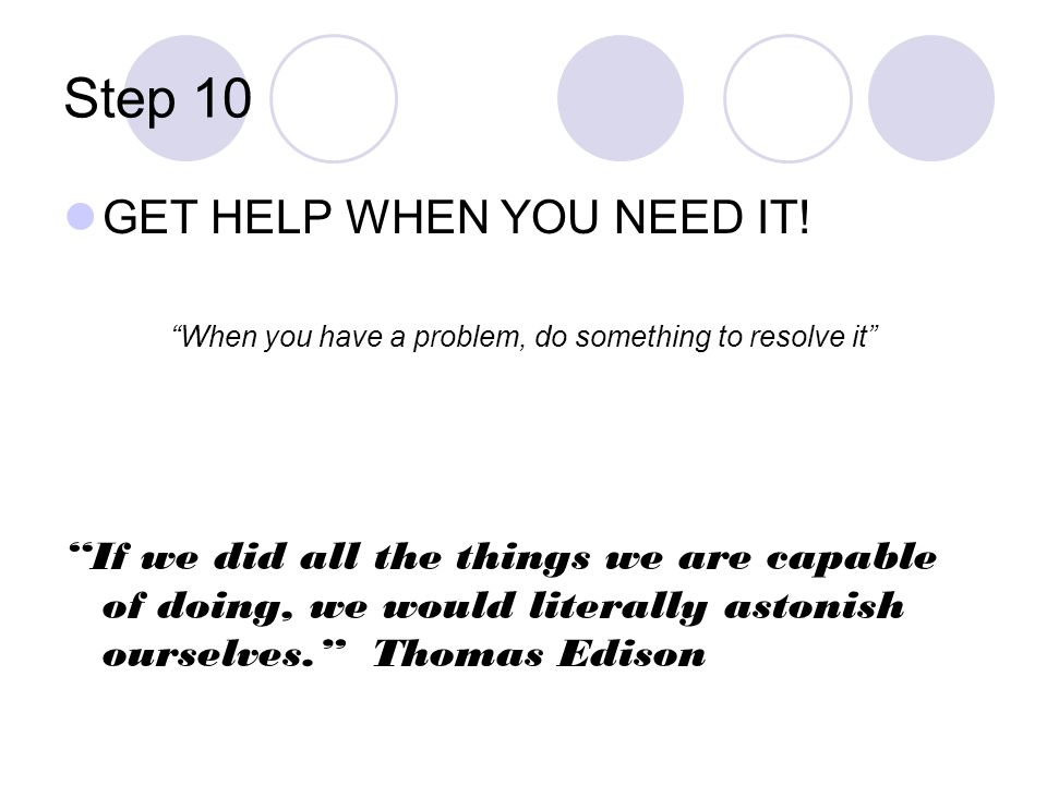 When you have a problem, do something to resolve it