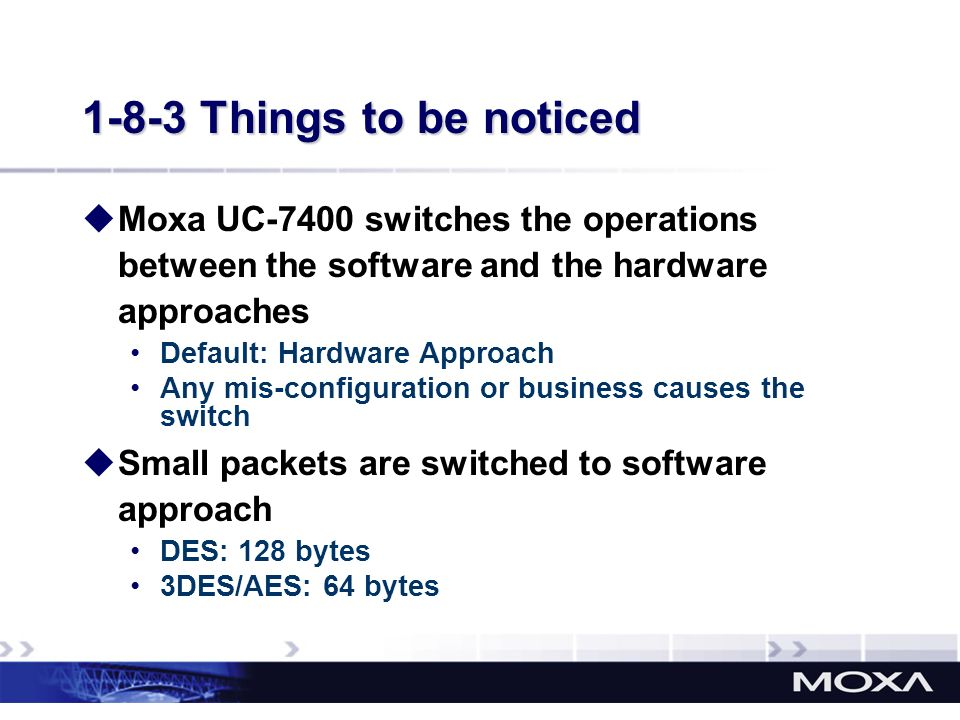 1-8-3 Things to be noticed Moxa UC-7400 switches the operations between the software and the hardware approaches.