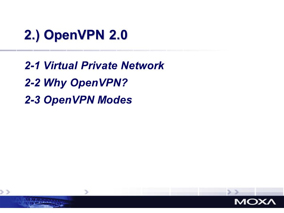 2.) OpenVPN 2.0 2-1 Virtual Private Network 2-2 Why OpenVPN