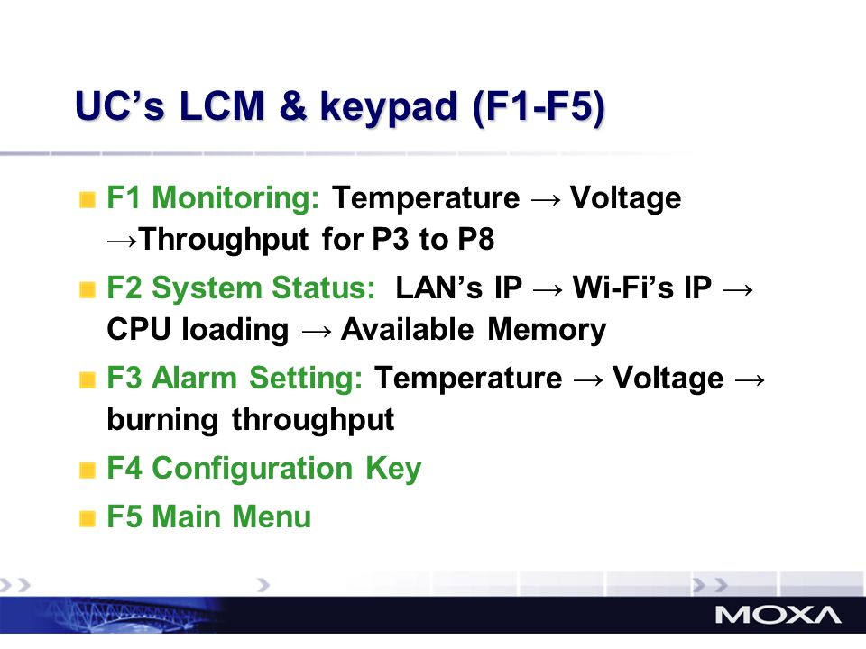 UC's LCM & keypad (F1-F5) F1 Monitoring: Temperature → Voltage →Throughput for P3 to P8.
