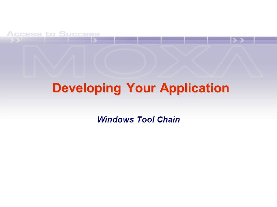 Developing Your Application