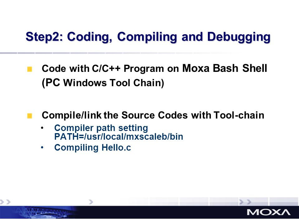 Step2: Coding, Compiling and Debugging