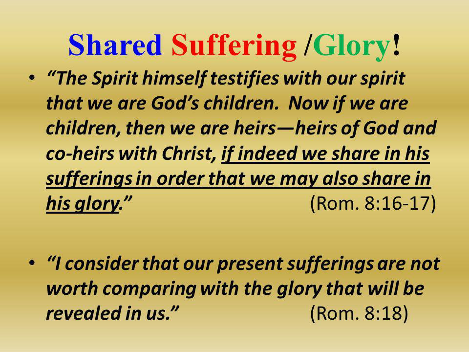 Shared Suffering /Glory!